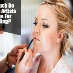 How Much Do Makeup Artists Charge For Wedding