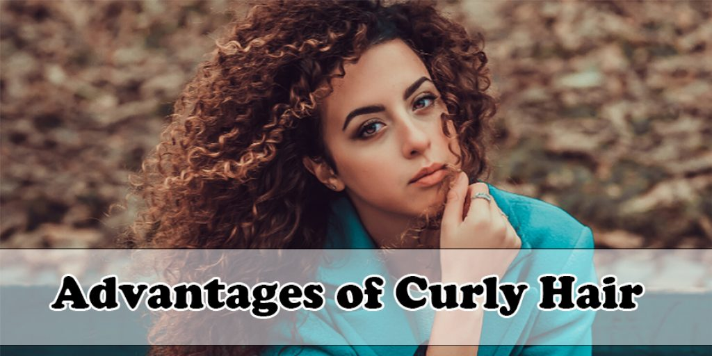 Advantages of Curly Hair