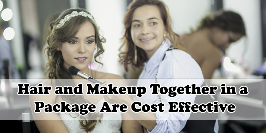 Hair and Makeup Together in a Package Are Cost Effective
